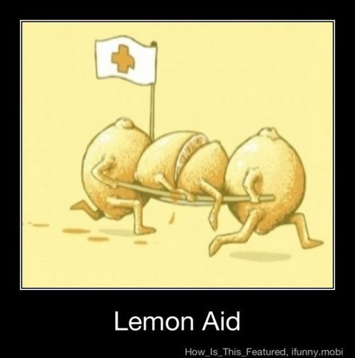 """What if an injured person is thirsty? Do you give them lemonade and then first aid or first aid and then lemonade?"" -Cat"