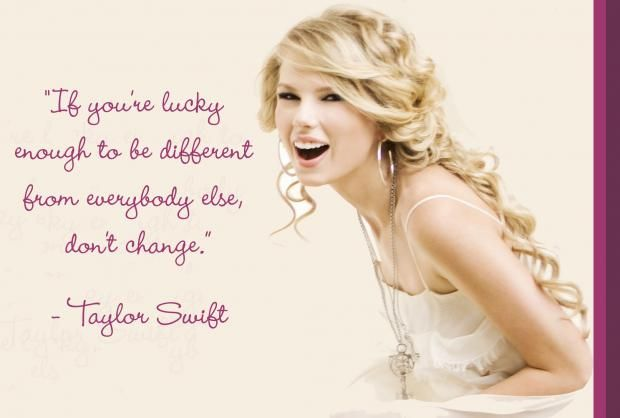 Fearless Taylor Swift Quote: Taylor Swift If You're Lucky Enough To Be Different Quote