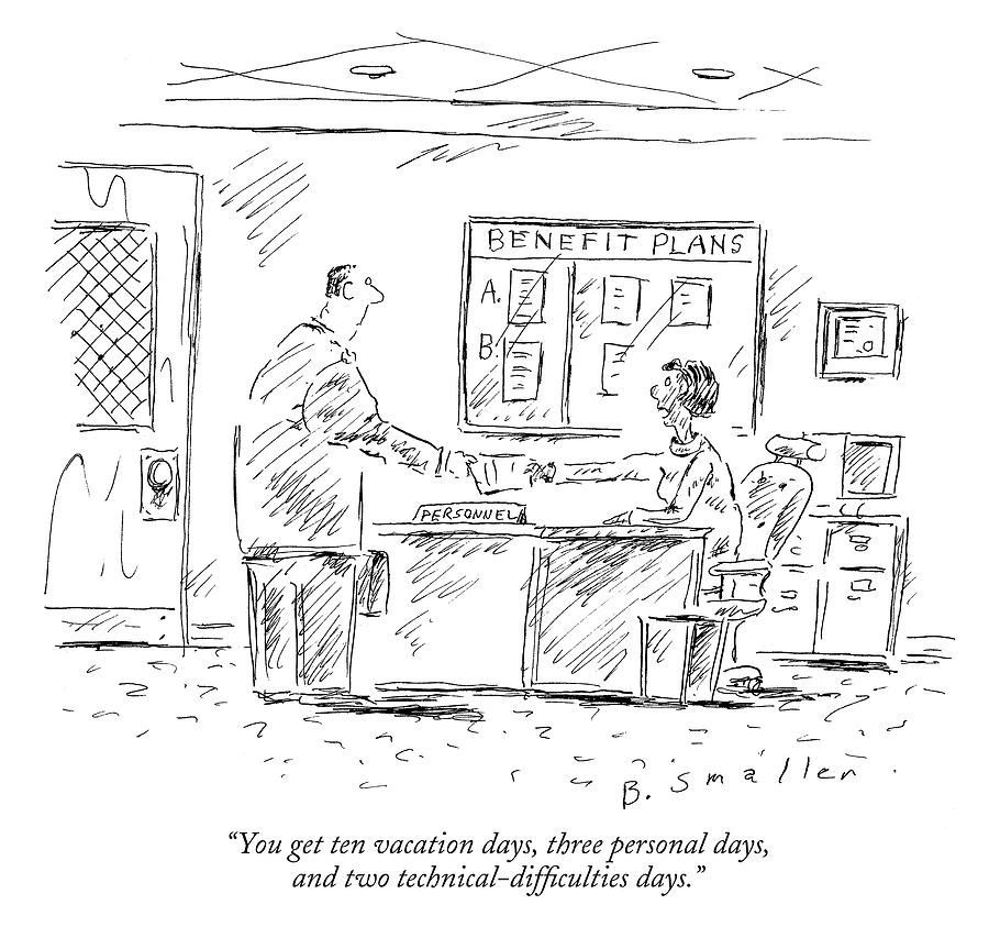 Technical Difficulty Days by Barbara Smaller | New yorker cartoons, Giclee  print, Vacation days