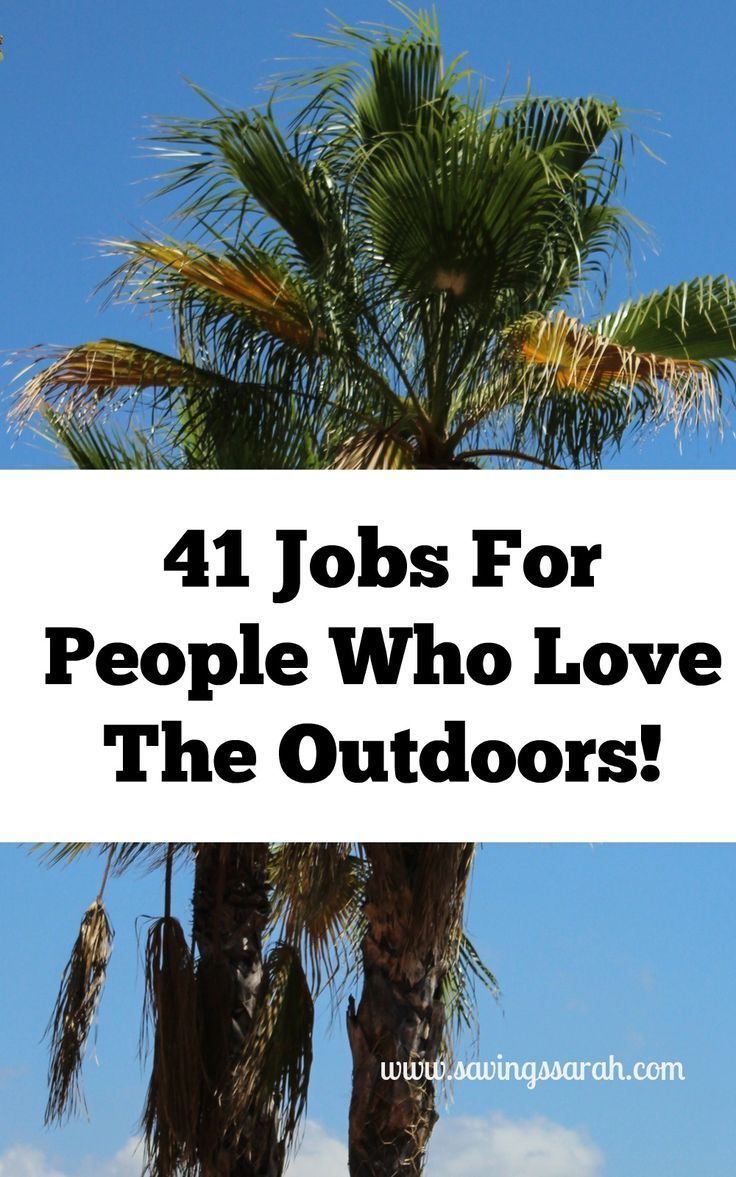 41 Jobs to Spend Time in the Outdoors Earning and Saving
