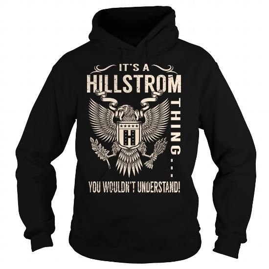I Love Its a HILLSTROM Thing You Wouldnt Understand - Last Name, Surname T-Shirt (Eagle) T shirts