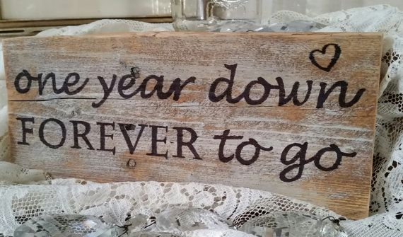 One year down forever to go wood sign st by trashfindredesigned