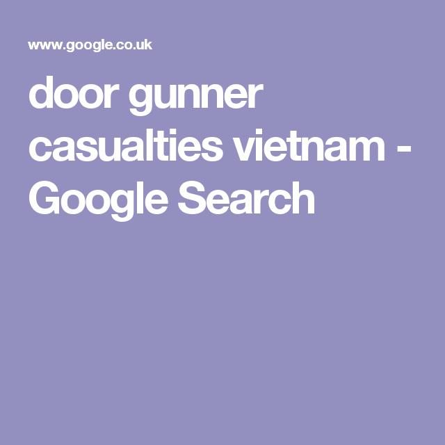 door gunner casualties vietnam - Google Search