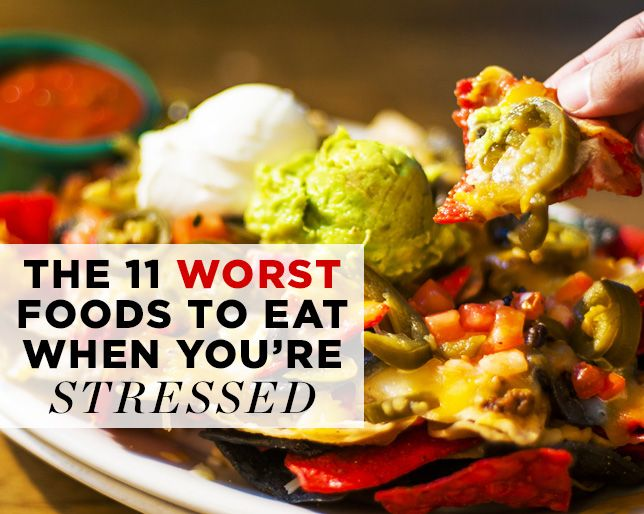 The 11 Worst Foods To Eat When You Re Stressed Stress Food Food Nutrition