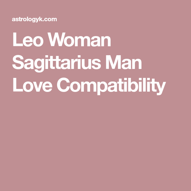 Leo woman sagittarius man relationship