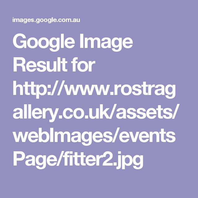 Google Image Result for http://www.rostragallery.co.uk/assets/webImages/eventsPage/fitter2.jpg