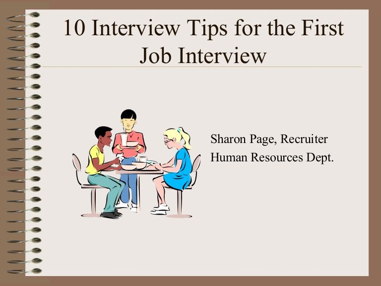 10 Interview Tips for the First Job Interview Sharon Page - job interview tips