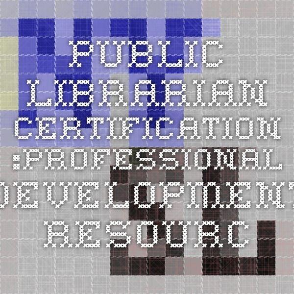 Public Librarian Certification Professional Development Resources