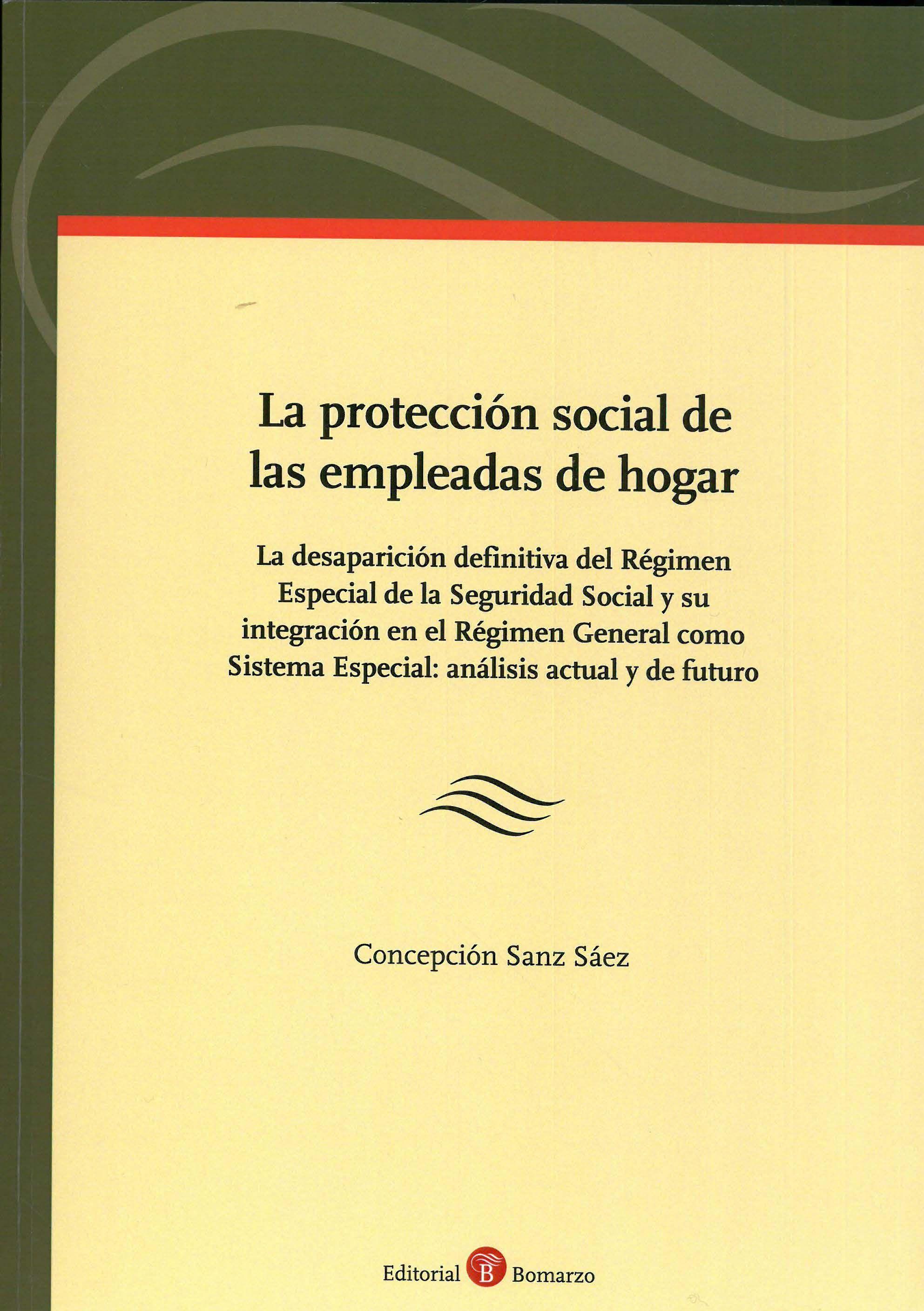 La Protección Social De Las Empleadas De Hogar La Desaparición Definitiva Del Régimen Especial De La Seguridad Socia Seguridad Social Socialismo Desaparicion