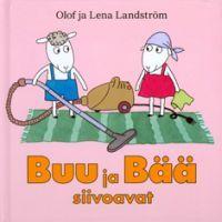 http://www.adlibris.com/fi/product.aspx?isbn=9510350753 | Nimeke: Buu ja Bää siivoavat - Tekijä: Olof Landström, Lena Landström - ISBN: 9510350753 - Hinta: 13,90 €