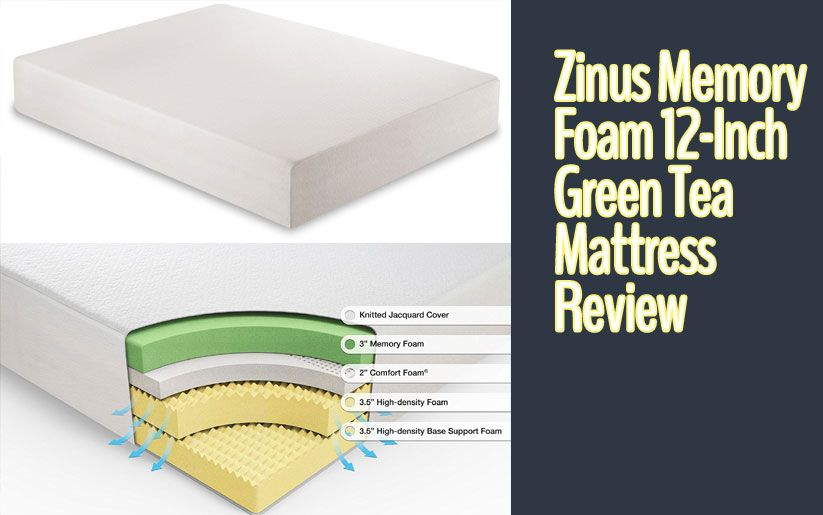 Zinus Memory Foam 12 Inch Green Tea Mattress Review Zinus Mattresses Reviews Memory Foam Mattress Reviews