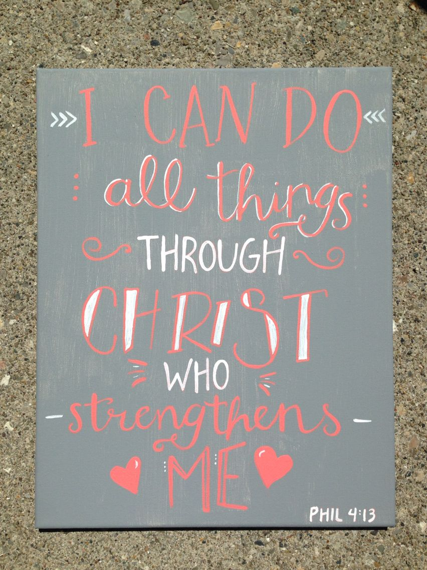 I Can Do All Things Through Christ Who Strengthens Me Phil 4 13