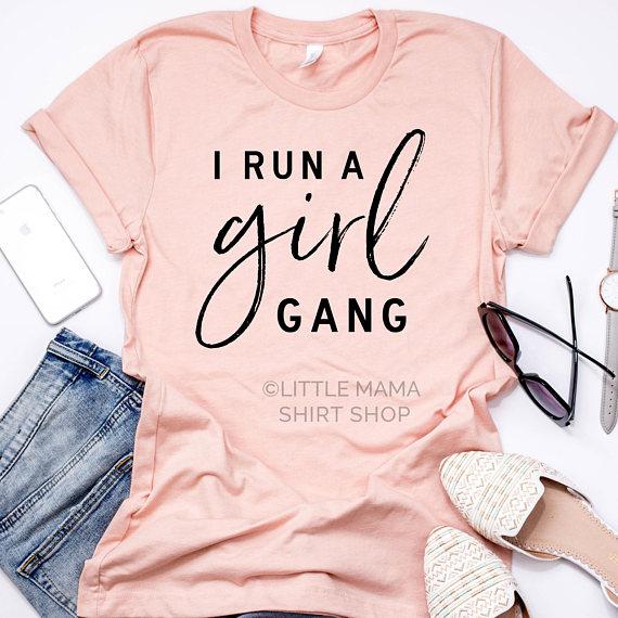 Trendy Tops for Mom Mom Life Tee Mom Gift Funny Mom TShirt I Run A Girl Gang Shirt Girl Mom Mom of Girls Gift for Mom Mom T-Shirt