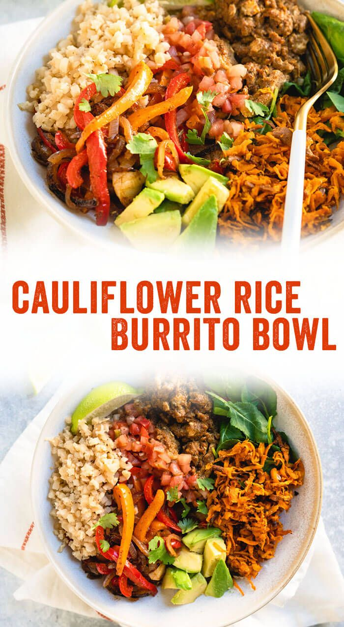 Burrito Bowl with Cauliflower Rice This low carb burrito bowl with cauliflower rice is a delicious way to eat more vegetables! It's Whole 30 vegetarian and customizable for all diets.