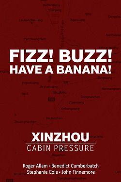 Fizz! Buzz! Have a banana. Cabin Pressure