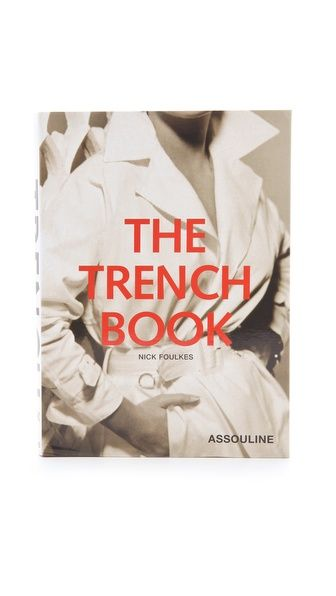 The Trench Book With Images Fashion Books Assouline Books Books