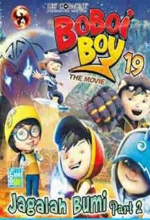 Boboiboy The Movie 19 Jagalah Bumi Part 2 Update Film Terbaru