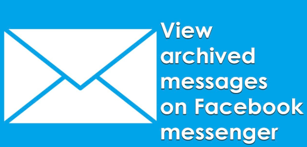 2f0067b1a9e2468356acf2690fa91cc6 - How Do You Get To Archived Messages On Facebook