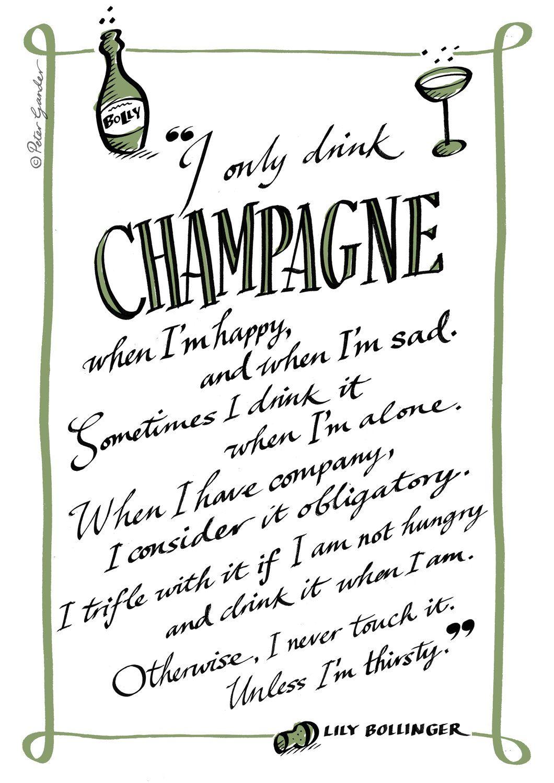 I Only Drink Champagne For Irina Dasani Becca Champagne Quotes Champagne Bollinger Champagne