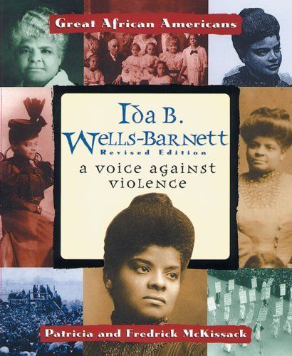 Ida B. Wells-Barnett: A Voice Against Violence (Great African Americans Series) by Pat McKissack, http://www.amazon.com/dp/0766016773/ref=cm_sw_r_pi_dp_jA09qb049BQ1A