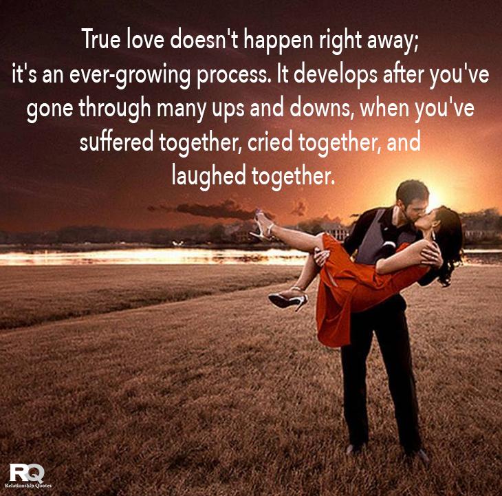 True Love Doesn T Happen Right Away Relationship Quotes Good Relationship Quotes Relationship Quotes Broken