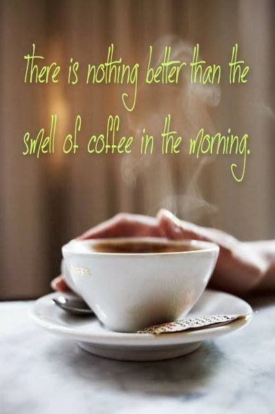 Coffee In The Morning Quotes Quote Coffee Morning Good Morning