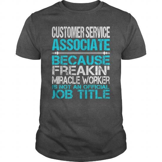 AWESOME TEE FOR  CUSTOMER SERVICE ASSOCIATE T-SHIRTS, HOODIES, SWEATSHIRT (22.99$ ==► Shopping Now)