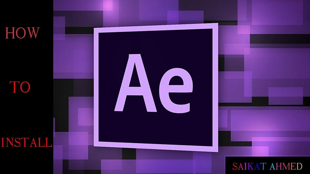 How To Install Adobe After Effect Cc 2018 Guidelines Adobe