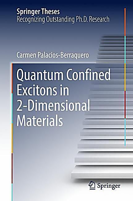 Quantum Confined Excitons in 2-Dimensional Materials. This book presents the first established experimental results of an emergent field: 2-dimensional materials as platforms for quantum technologies, specifically through the optics of quantum-confined excitons. It also provides an extensive review of the literature from a number of disciplines that informed the research, and introduces the materials of focus - 2d Transition Metal Dichalcogenides (2d-TMDs) - in detail, discussing electronic...