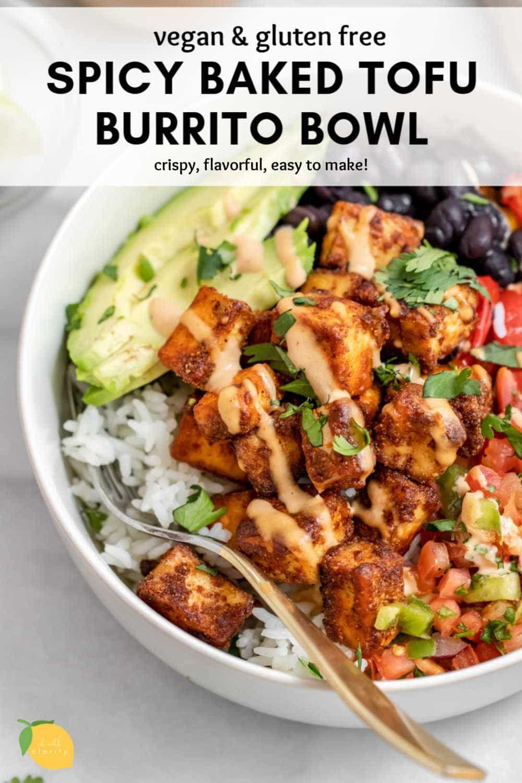 Vegan Crispy Baked Tofu Burrito Bowl | Eat With Cl