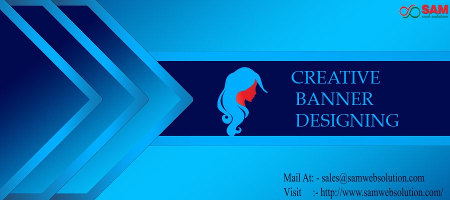 Banner Designing Company Creative Banner Designing Service Offered By SAM  WEB SOLUTION. Banner With Excellent