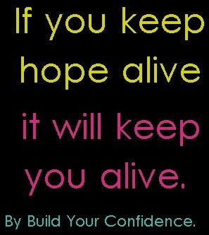 keep hope alive quote via build your confidence on facebook