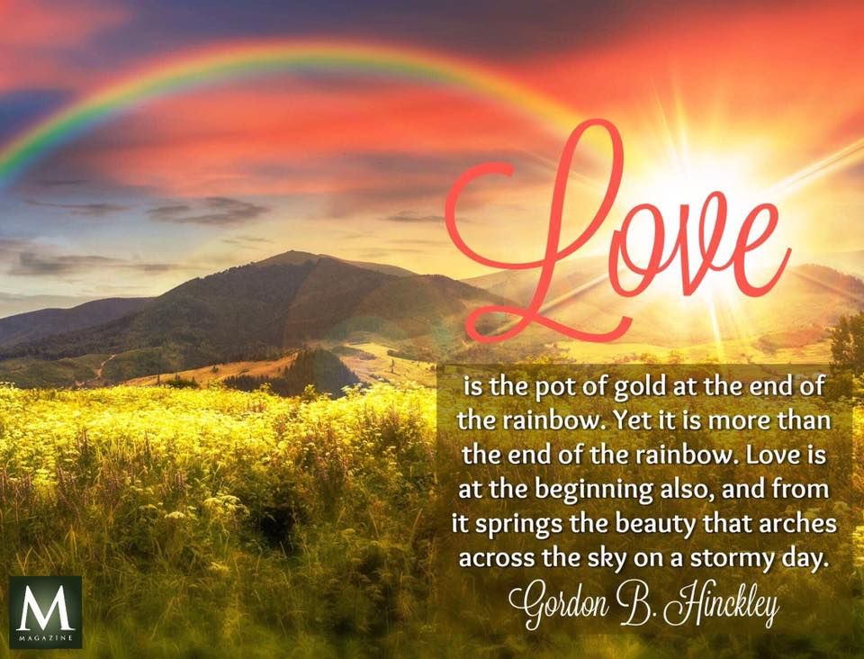 Love Is The Pot Of Gold At The End Of The Rainbow Yet It Is More Than The End Of The Rainbow Love Is At The Beginni Church Quotes Saint Quotes Gold