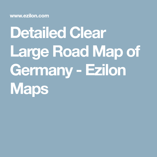 Detailed Clear Large Road Map of Germany - Ezilon Maps ...