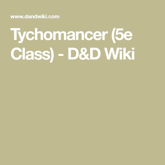Tychomancer (5e Class) - D&D Wiki | dnd in 2019 | Sleight of
