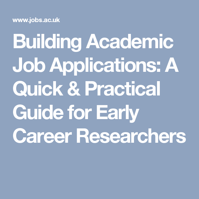 Building Academic Job Applications A Quick  Practical Guide For