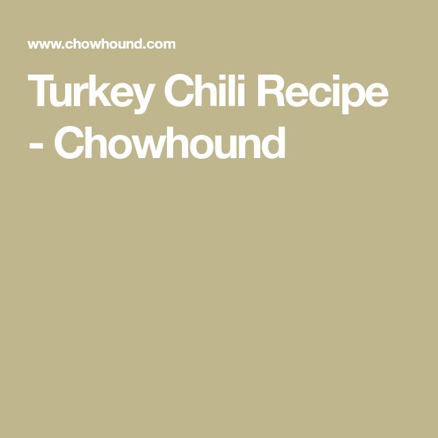 Turkey Chili Recipe Recipe Chili Recipe Turkey Turkey Chili Chili Recipes