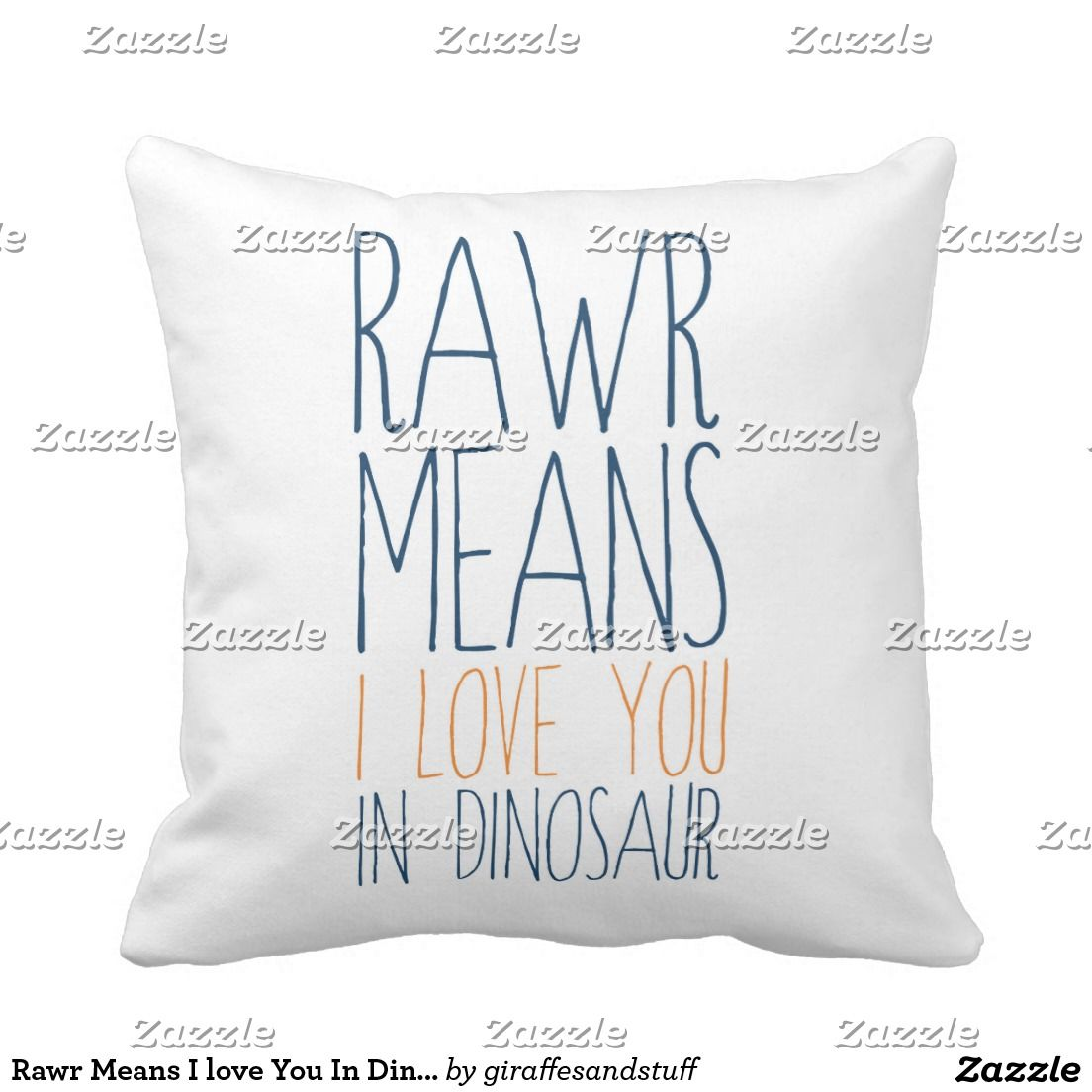 7712791e9 Rawr Means I love You In Dinosaur Pillow for Kids | Zazzle.com | Big ...