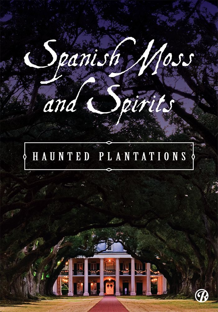Spanish moss and spirits haunted southern plantations for Most haunted places in south carolina
