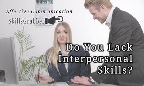 What are Interpersonal Skills?  Read more at SkillsGrabber.com