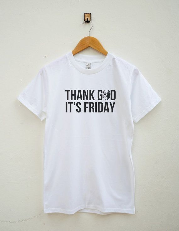 Thank God It's Friday Shirt Funny Slogan Fashion by SassyFanTees