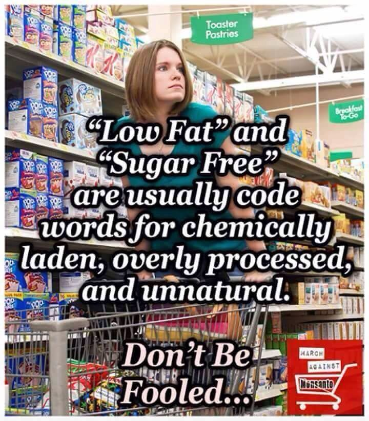 low fat and sugar free are usually code words for chemically laden overly processed and unnatural don t be fooled
