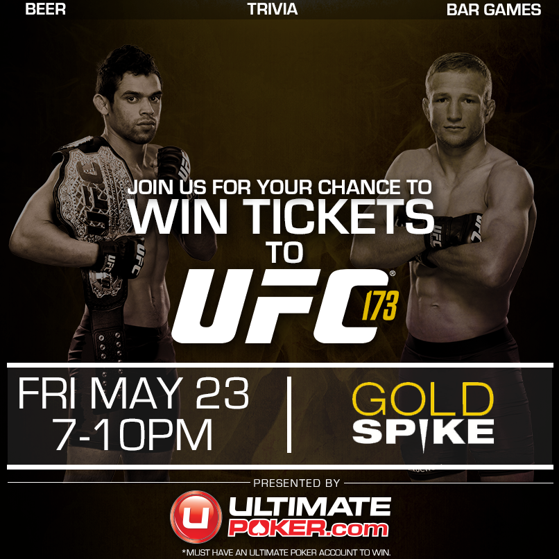 Win Tickets To Ufc 173 From Ultimate Poker At Gold Spike Las Vegas Www Ultimatepoker Com Ufc Tickets Win Tickets Trivia Bar