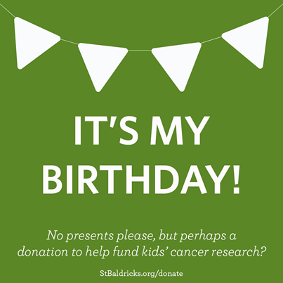 On Your Birthday People Want To Celebrate With You Change Profile Picture Special Day Ask For Donations St Baldricks In Name