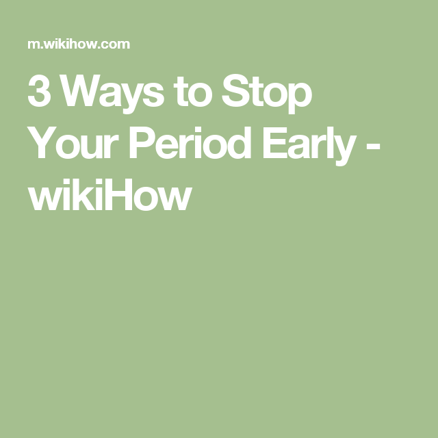 Stop Your Period Early Lifehacks