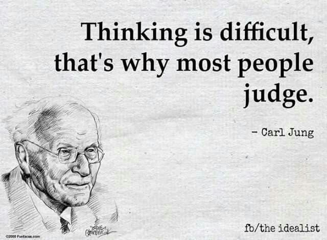 thinking is difficult that s why most people judge