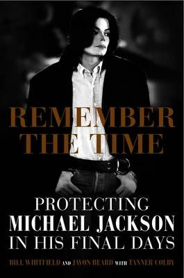 Remember The Time Protecting Michael Jackson In His Final Days Bill Whitfield Javon Beard Tanner Colby Boo Michael Jackson Remember The Time Jackson Life
