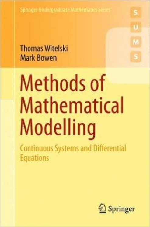 Methods of mathematical modelling : continuous systems and differential equations / Thomas Witelski, Mark Bowen