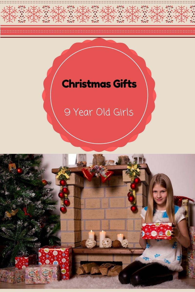 cool gifts for 9 year old girls in 2017 best toys for girls aged