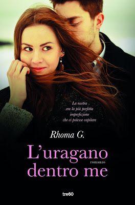Romance and Fantasy for Cosmopolitan Girls: Segnalazione  Tre60 : L'uragano dentro me di Rhoma...